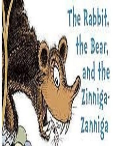 The Rabbit, the Bear, and the Zinnaga-Zanniga